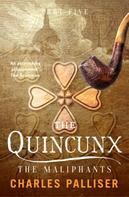 Charles Palliser: The Quincunx: The Maliphants