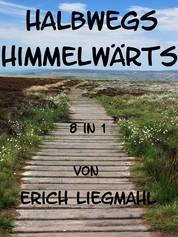 Halbwegs Himmelwärts - Der Gute-Gedanken-Sammelband