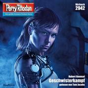 """Perry Rhodan 2942: Geschwisterkampf - Perry Rhodan-Zyklus """"Genesis"""""""