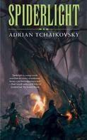 Adrian Tchaikovsky: Spiderlight ★★★★★