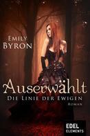 Emily Byron: Auserwählt - Die Linie der Ewigen ★★★★