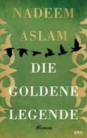 Nadeem Aslam: Die Goldene Legende ★★★★
