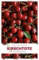 Brigitte Glaser: Kirschtote ★★★★