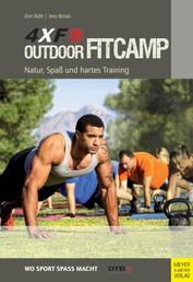 4XF Outdoor FitCamp - Natur, Spaß und hartes Training