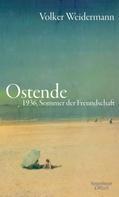 Volker Weidermann: Ostende ★★★★