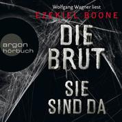 Die Brut - Sie sind da - Band 1 (Ungekürzte Lesung)