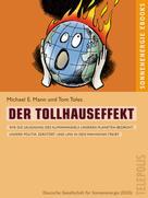 Michael E. Mann: Der Tollhauseffekt (Telepolis) ★★★
