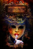 Luzia Pfyl: Frost & Payne - Band 6: Chop Suey (Steampunk) ★★★★