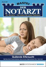 Der Notarzt - Folge 299 - Quälende Eifersucht