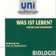Was ist Leben? - Vielfalt und Innovation - Vorlesung von Prof. Dr. Berthold Hock