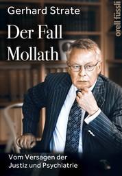 Der Fall Mollath - Vom Versagen der Justiz und Psychiatrie