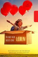 Claus Longerich: Du hast nur dieses eine Leben!