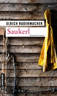 Ulrich Radermacher: Saukerl ★★★★