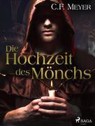 Conrad Ferdinand Meyer: Die Hochzeit des Mönchs