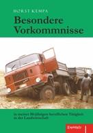 Horst Kempa: Besondere Vorkommnisse in meiner 50-jährigen beruflichen Tätigkeit in der Landwirtschaft ★★★