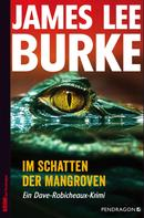 James Lee Burke: Im Schatten der Mangroven