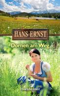 Hans Ernst: Dornen am Weg ★