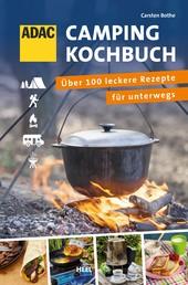 ADAC Camping-Kochbuch - Über 100 leckere Rezepte für unterwegs