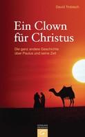 David Trobisch: Ein Clown für Christus