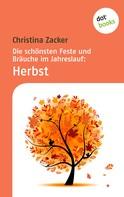 Christina Zacker: Die schönsten Feste und Bräuche im Jahreslauf - Band 3: Herbst ★★★★