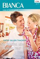Cathy Gillen Thacker: So kocht und küsst nur Emily ★★★★