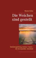 Marion Deike: Die Weichen sind gestellt