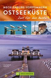 Bruckmann Reiseführer Mecklenburg-Vorpommern Ostseeküste: Zeit für das Beste - Highlights, Geheimtipps, Wohlfühladressen