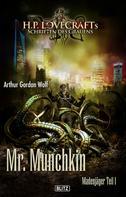 Arthur Gordon Wolf: Lovecrafts Schriften des Grauens 11: Mr. Munchkin
