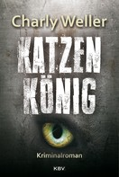 Charly Weller: Katzenkönig ★★★★
