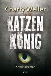 Katzenkönig - Der dritte Fall für Kommissar ›Worschtfett‹