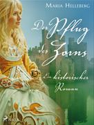 Maria Helleberg: Der Pflug des Zorns - Ein historischer Roman