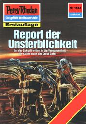 "Perry Rhodan 1564: Report der Unsterblichkeit - Perry Rhodan-Zyklus ""Die Linguiden"""