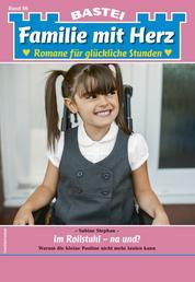 Familie mit Herz 86 - Familienroman - Im Rollstuhl - na und?