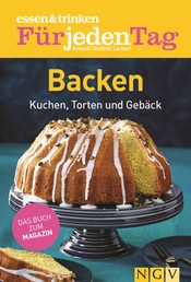 ESSEN & TRINKEN FÜR JEDEN TAG - Backen - Kuchen, Torten und Gebäck