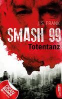 J. S. Frank: Smash99 - Folge 2 ★★★★