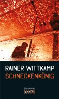 Rainer Wittkamp: Schneckenkönig ★★★★