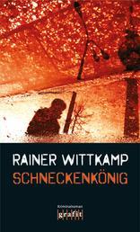 Schneckenkönig - Nettelbecks erster Fall