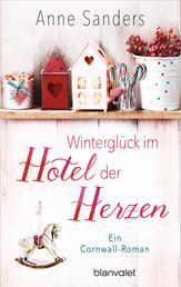 Winterglück im Hotel der Herzen - Ein Cornwall-Roman
