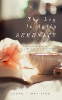 Logan J. Davisson: The Key To Daily Serenity ★★★★★
