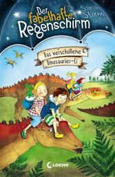 Der fabelhafte Regenschirm (Band 6) - Das verschollene Dinosaurier-Ei - Magische Kinderbuchreihe für Jungen und Mädchen ab 8 Jahre
