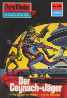 William Voltz: Perry Rhodan 628: Der Ceynach-Jäger ★★★