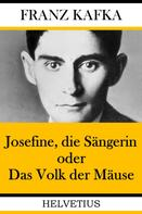 Franz Kafka: Josefine, die Sängerin oder Das Volk der Mäuse