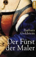 Barbara Goldstein: Der Fürst der Maler ★★★