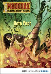 Maddrax 526 - Science-Fiction-Serie - Rote Pest