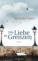Veronika Peters: Die Liebe in Grenzen ★★★★