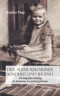 Regina Page: Der Albtraum meiner Kindheit und Jugend – Zwangseinweisung in deutsche Erziehungsheime ★★★