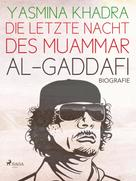 Yasmina Khadra: Die letzte Nacht des Muammar al-Gaddafi ★★★