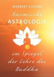 Karmische Astrologie - Im Spiegel der Lehre des Buddha