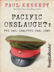 Pacific Onslaught - 7th Dec. 1941/7th Feb. 1943