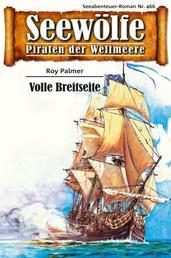 Seewölfe - Piraten der Weltmeere 466 - Volle Breitseite